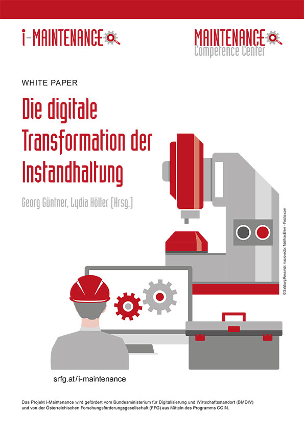 Die digitale Transformation der Instandhaltung (Titelseite), MCC, White Paper, maintenance competence center, salzburg research, dankl+partner, messfeld, lydia höller, georg güntner. anwendungsbeispiele